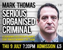 Mark Thomas – Serious Organised Criminal